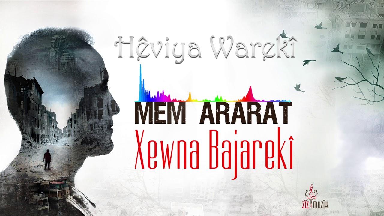 Mem Ararat – Heviya Wareki Sözleri