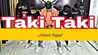 TAKI TAKI  DJ Snake  Selena Go mez Ozuna  Cardio B  Choreography Aakash Rajput