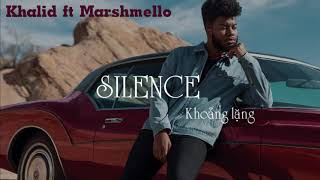 [Vietsub+Lyrics] Marshmello Ft. Khalid   Silence