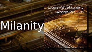 Ambelion: Milanity {Quasi-Stationary, Track 09)