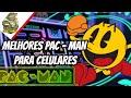 Melhores Pac man Para Celulares