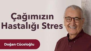 Çağımızın Hastalığı Stres - Doğan Cüceloğlu ile İnsan İnsana