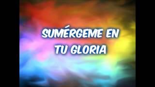 SUMERGEME EN TU GLORIA BARAK Y MARCOS YAROIDE