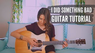 I Did Something Bad - Taylor Swift | Guitar Tutorial