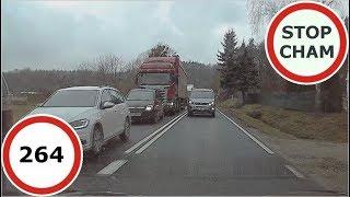 Stop Cham #264 - Niebezpieczne i chamskie sytuacje na drogach