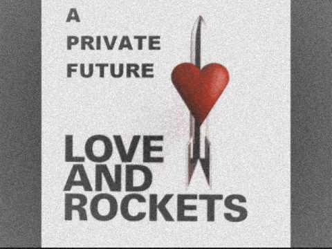 download lagu mp3 mp4 Love And Rockets A Private Future, download lagu Love And Rockets A Private Future gratis, unduh video klip Love And Rockets A Private Future