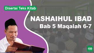 Kitab Nashaihul Ibad # Bab 5 Maqalah 6-7 # KH. Ahmad Bahauddin Nursalim