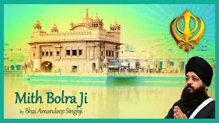 Mith Bolra Ji Har Sajan Swami Mora - Shabad Kirtan by Bhai