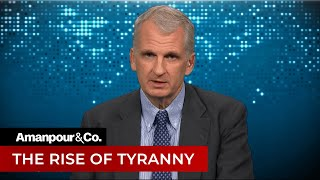 Is the U.S. Headed Towards Tyranny? Timothy Snyder Discusses | Amanpour and Company