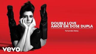 Fernanda Abreu - Double Love Amor em Dose Dupla (Áudio Oficial)