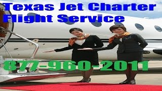 Private Jet Charter Flight Service From or To Houston, Dallas, San Antonio, Austin, El Paso, Texas