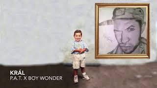 P.A.T.   Král Ft. Boy Wonder (prod.Kaapo)