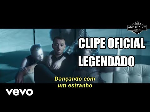 Sam Smith ft. Normani - Dancing With A Stranger (Tradução/Legendado) (Clipe Oficial)