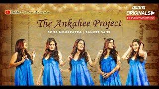 Ankahee  Sona Mohapatra