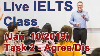 IELTS Live Class - Writing Task 2 - Agree or Disagree - Getting bands over 7