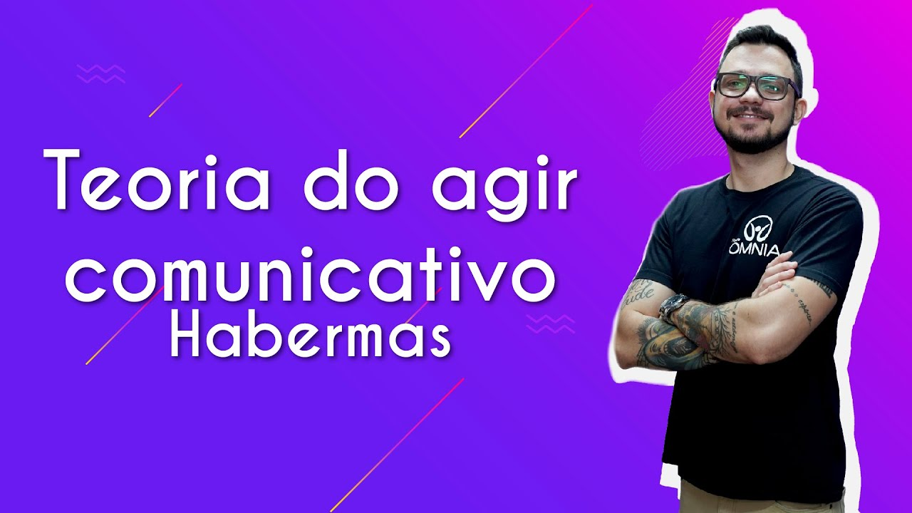 Teoria do agir comunicativo | Habermas
