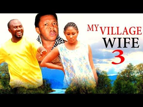 My Village Wife Season 3    -   2016  Latest Nigerian Nollywood Movie