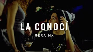 "Gera MXM "" La conoci"" (precipicio 2013)  + Teeam revolver /beat"