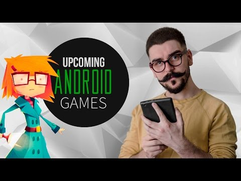Upcoming Android Games №1