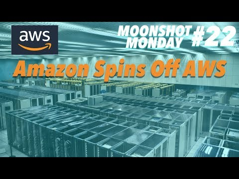 MOONSHOT MONDAY Amazon's AWS Spinoff