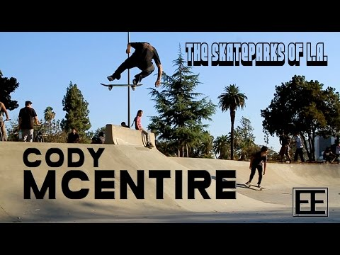Cody McEntire || THE SKATEPARKS OF L.A.