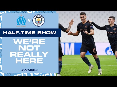 LIVE HALF TIME UPDATE! | MARSEILLE V MAN CITY | WE'RE NOT REALLY HERE