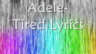 Adele- Tired Lyrics