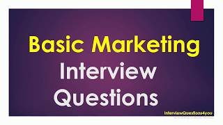 Basic Marketing Interview Questions