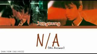 JooYoung (주영) - N/A (Han Rom Eng Lyrics) 가사