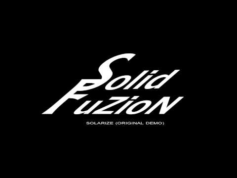 Solid Fuzion - Solarize (Original Demo)