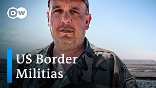 Are US border militia groups breaking the law? | DW Stories
