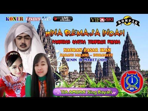 Live Perdana 2019 BINA REMAJA INDAH.Karang Malang. Indramayu, Senin 18 Maret 2019