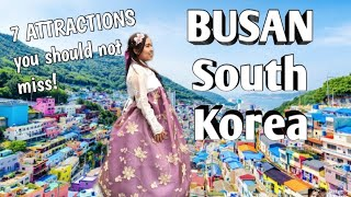 BUSAN SOUTH KOREA| Travel Guide|7 Attractions You Should NOT Miss!