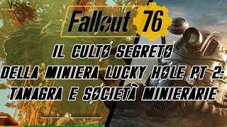 FALLOUT 76 - IL CULTO SEGRETO DI LUCKY HOLE PT 2: TANAGRA E SOCIETÀ MINIERARIE