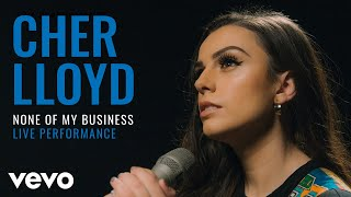 Cher Lloyd - None Of My Business (Live) | Vevo Official Performance