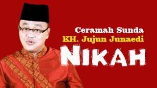 Ceramah Sunda KH. Jujun Junaedi - Nikah