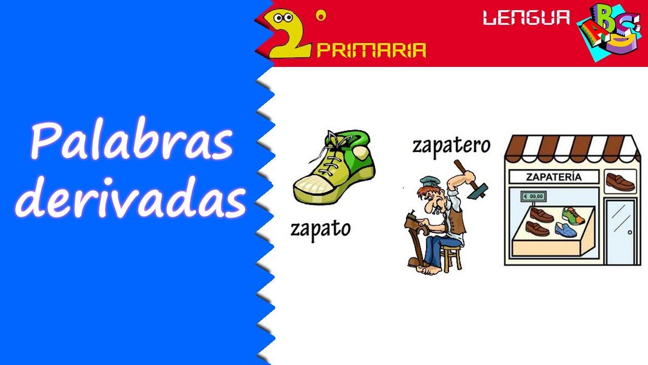 Lengua Castellana. 2º Primaria. Tema 5. Palabras derivadas