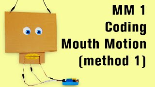 MM 1: Coding Mouth Motion (method 1)