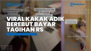 Viral Video Kakak Beradik Saling Berebut Bayar Tagihan RS Orangtua di Kasir Senilai Rp43 Juta