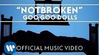 """Goo Goo Dolls - """"Notbroken"""" [Official Music Video]"""