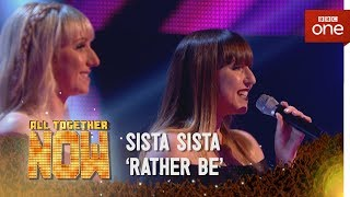 Sista Sista perform 'Rather Be' by Clean Bandit featuring Jess Glynne - All Together Now: Episode 2
