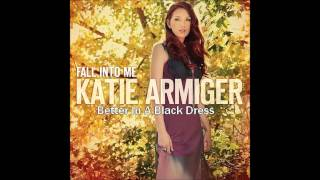 Better In A Black Dress (Katie Armiger)