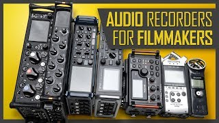 Audio Recorders For Filmmaking 2019: Choosing A Sound Recorder For Your Video Projects