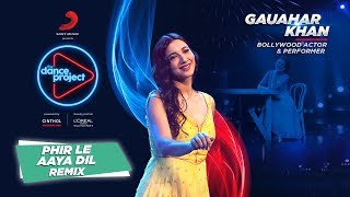 Phir Le Aya Dil - Remix  Gauahar Khan   Contemporary Dance   The Dance Project