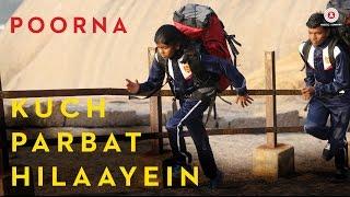 Kuch Parbat Hilaayein  | Poorna | Salim - Sulaiman | Arijit Singh