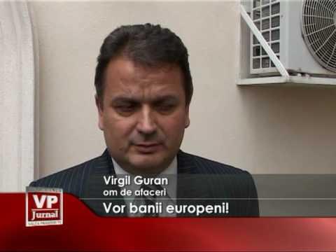 Vor banii europeni!
