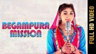 BEGAMPURA MISSION Full Video  GINNI MAHI  Latest Punjabi Songs 2017  AMAR AUDIO