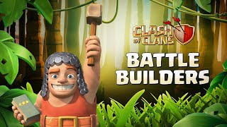 Make way forthe BATTLE BUILDERS! (Clash of Clans Official)