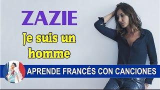 Zazie - Je suis un homme (subtitulada en francés)