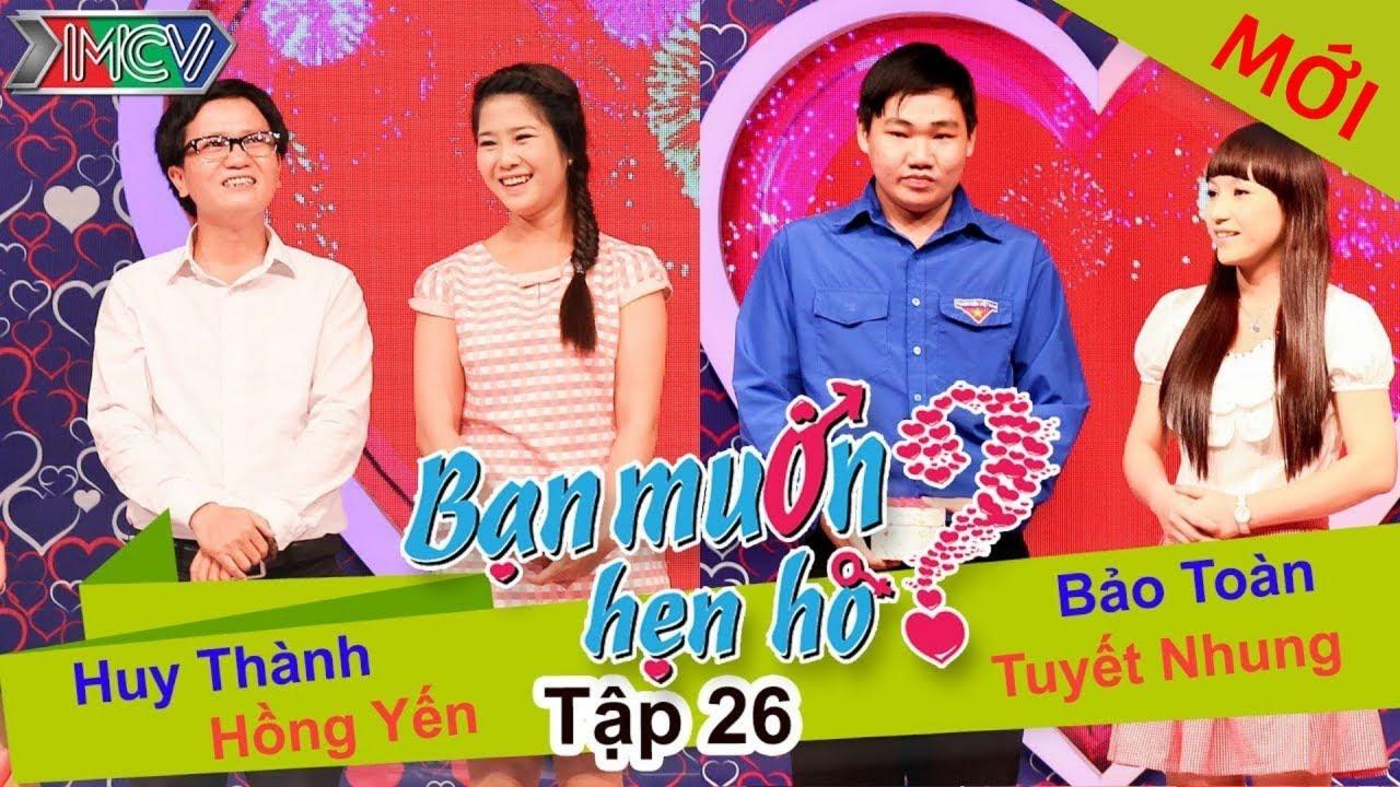 BẠN MUỐN HẸN HÒ #26 UNCUT | Huy Thành - Hồng Yến | Bảo Toàn - Tuyết Nhung | 040514 💖